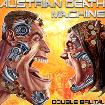 Austrian-Death-Machine-Double-Brutal